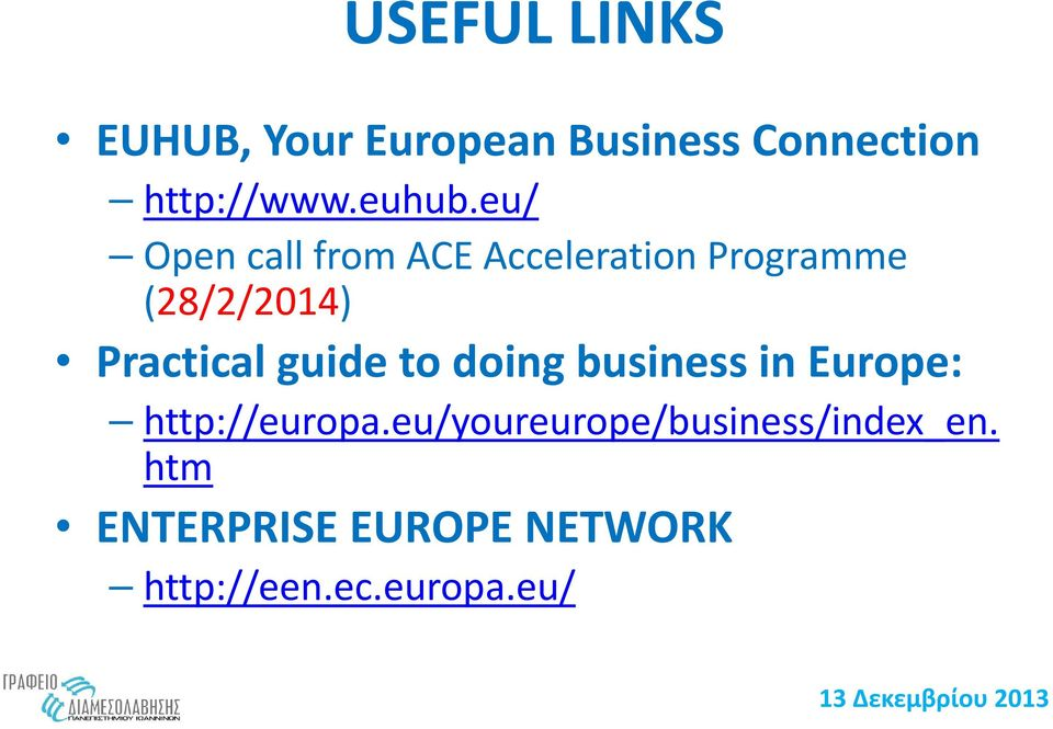 eu/ Open call from ACE Acceleration Programme (28/2/2014) Practical