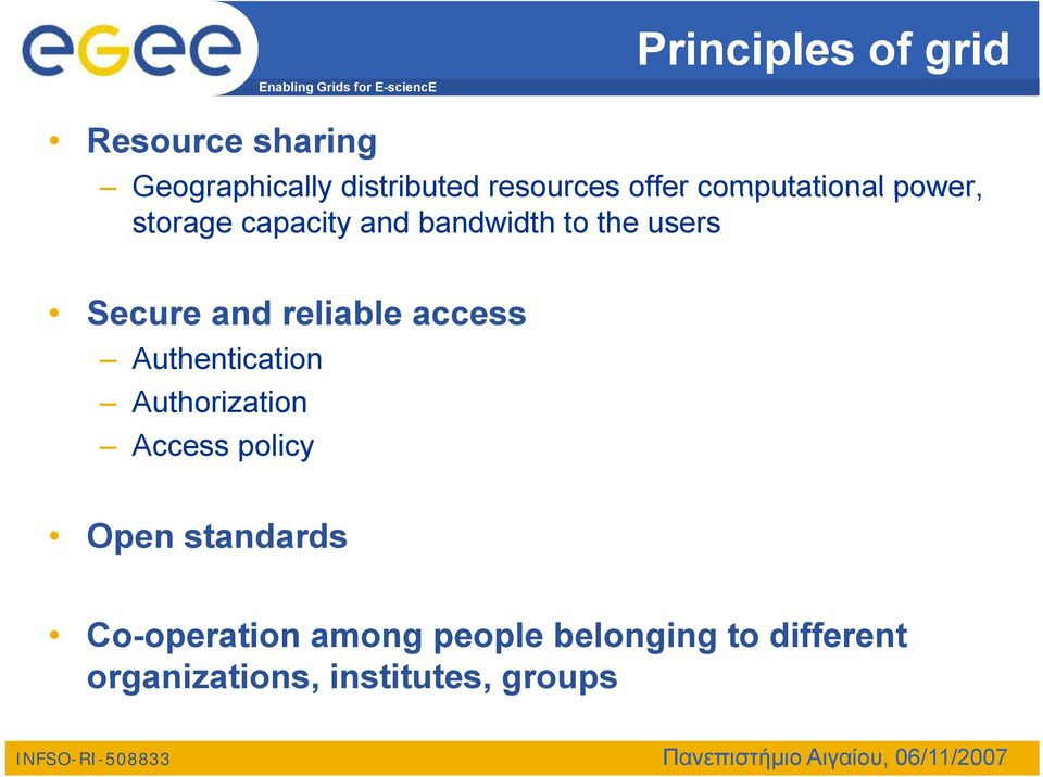 and reliable access Authentication Authorization Access policy Open standards