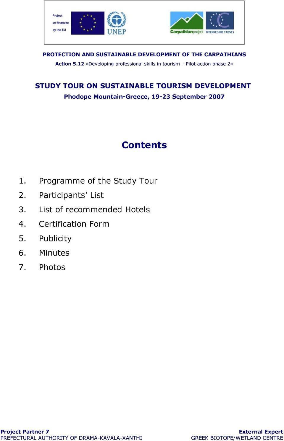 2007 Contents 1. Programme of the Study Tour 2. Participants List 3.