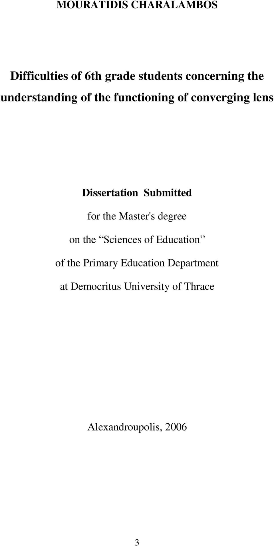 Submitted for the Master's degree on the Sciences of Education of the