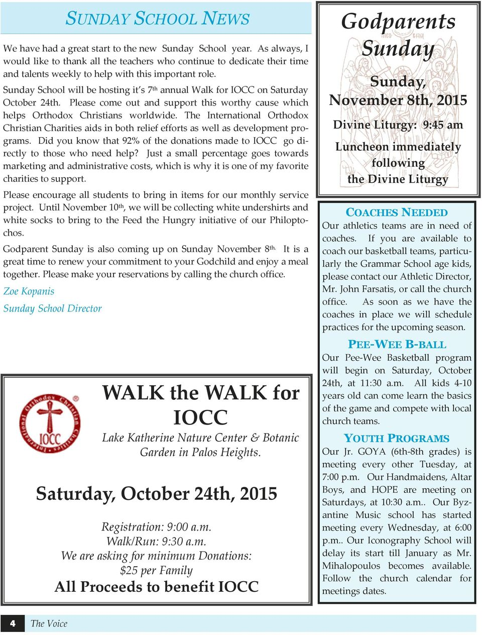 Sunday School will be hosting it s 7 th annual Walk for IOCC on Saturday October 24th. Please come out and support this worthy cause which helps Orthodox Christians worldwide.