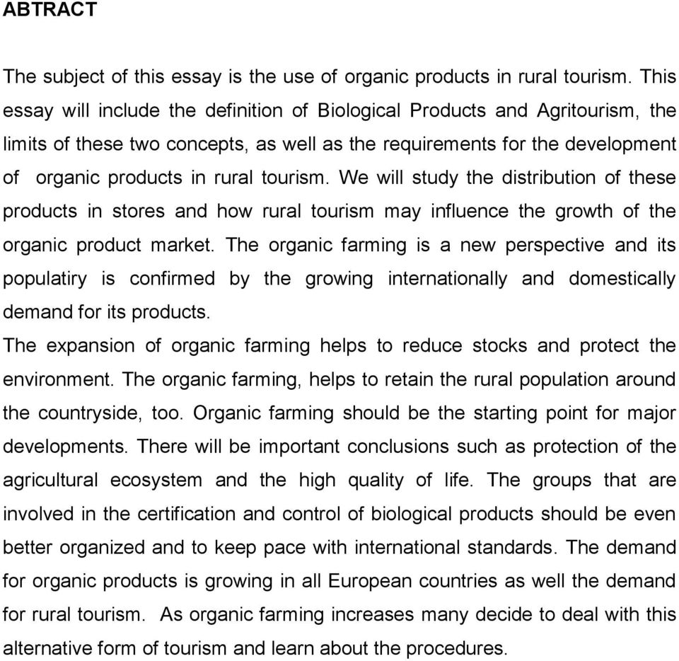 We will study the distribution of these products in stores and how rural tourism may influence the growth of the organic product market.