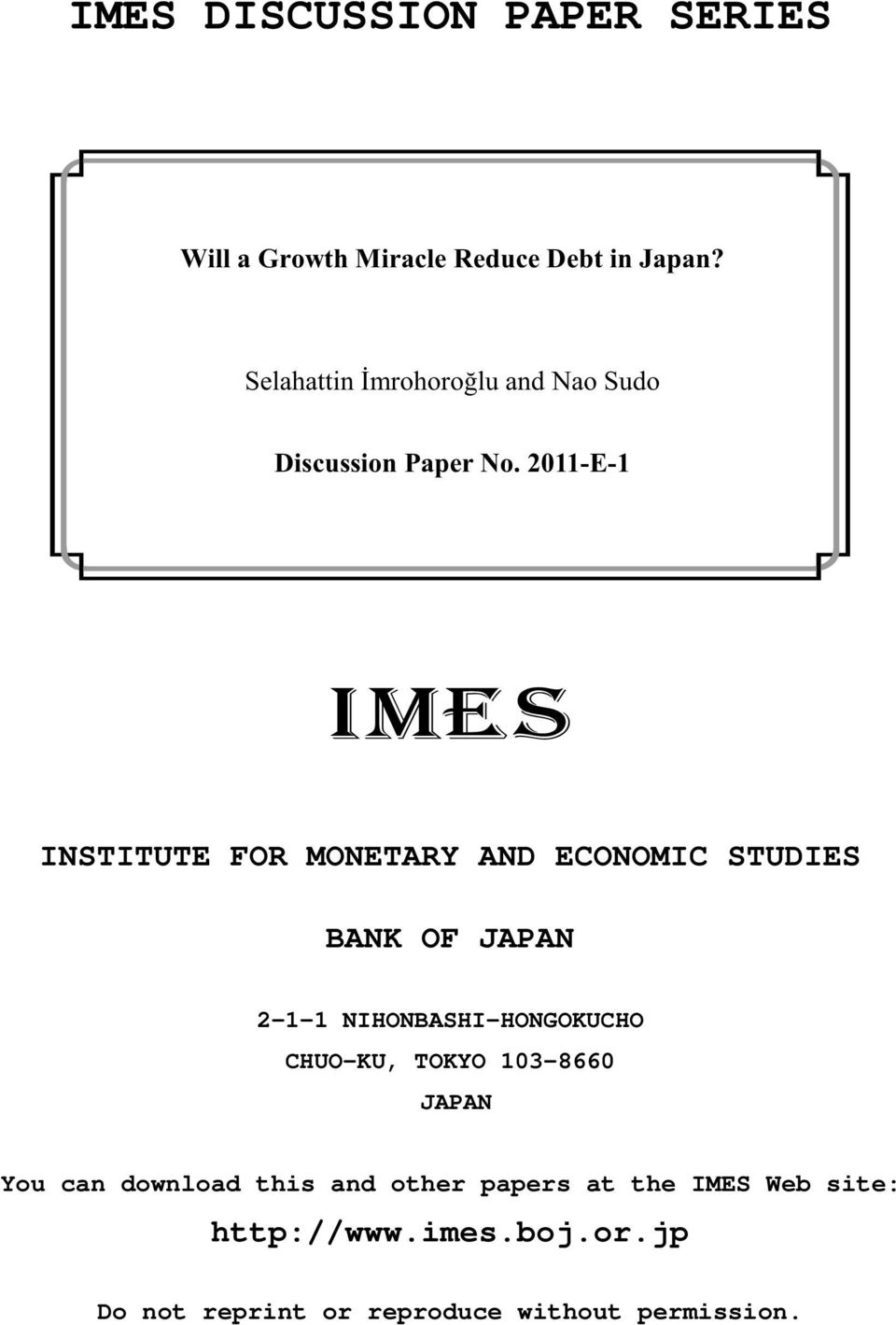2011-E-1 INSTITUTE FOR MONETARY AND ECONOMIC STUDIES BANK OF JAPAN 2-1-1 NIHONBASHI-HONGOKUCHO