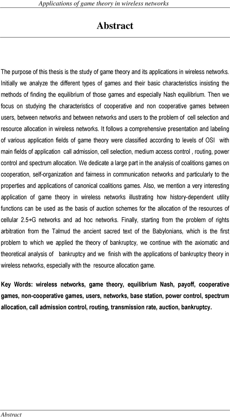 Then we focus on studying the characteristics of cooperative and non cooperative games between users, between networks and between networks and users to the problem of cell selection and resource