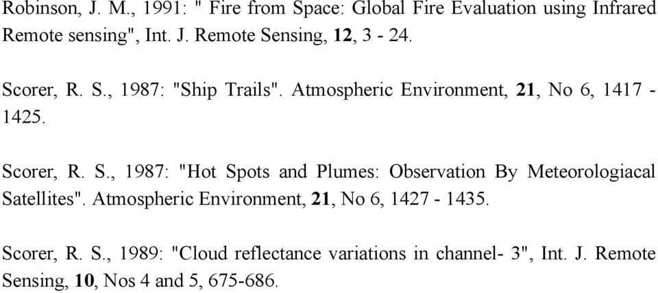 "Atmospheric Environment, 21, No 6, 1427-1435. Scorer, R. S., 1989: ""Cloud reflectance variations in channel- 3"", Int."