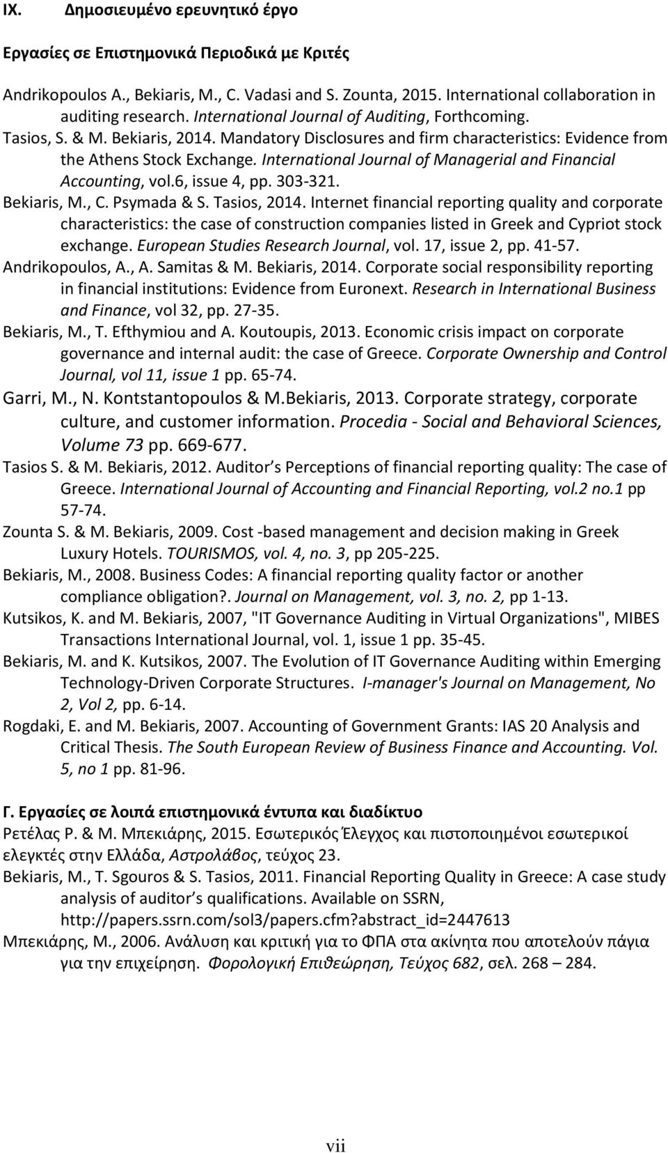 International Journal of Managerial and Financial Accounting, vol.6, issue 4, pp. 303-321. Bekiaris, M., C. Psymada & S. Tasios, 2014.