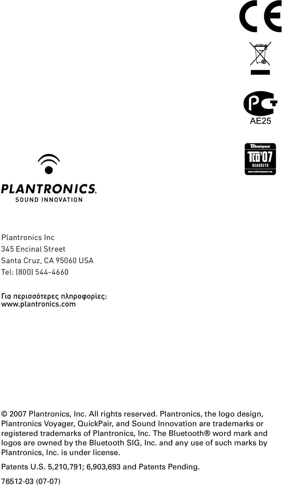 trademarks or registered trademarks of Plantronics, Inc The Bluetooth word mark and logos are owned by the Bluetooth SIG, Inc