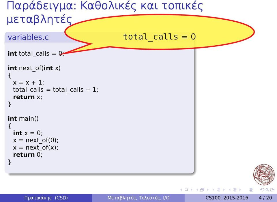 total_calls + 1; return x; int main() int x = 0; x = next_of(0); x =