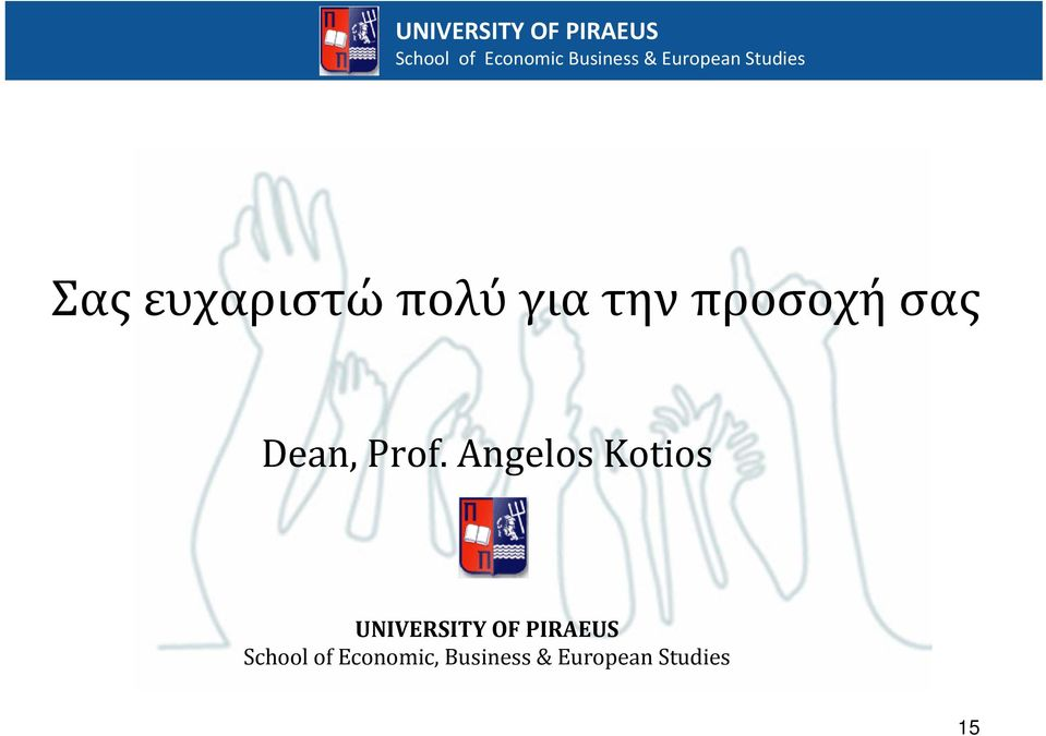 Angelos Kotios UNIVERSITY OF
