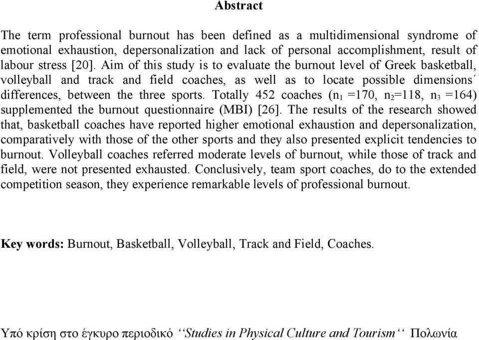 Totally 452 coaches (n 1 =170, n 2 =118, n 3 =164) supplemented the burnout questionnaire (MBI) [26].