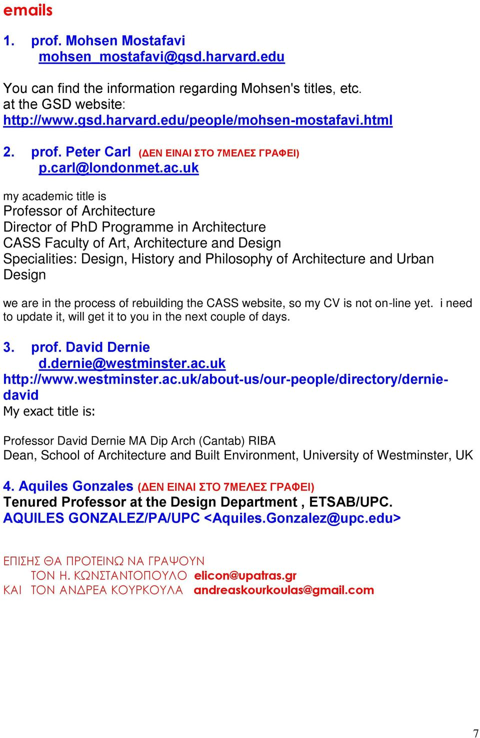 uk my academic title is Professor of Architecture Director of PhD Programme in Architecture CASS Faculty of Art, Architecture and Design Specialities: Design, History and Philosophy of Architecture