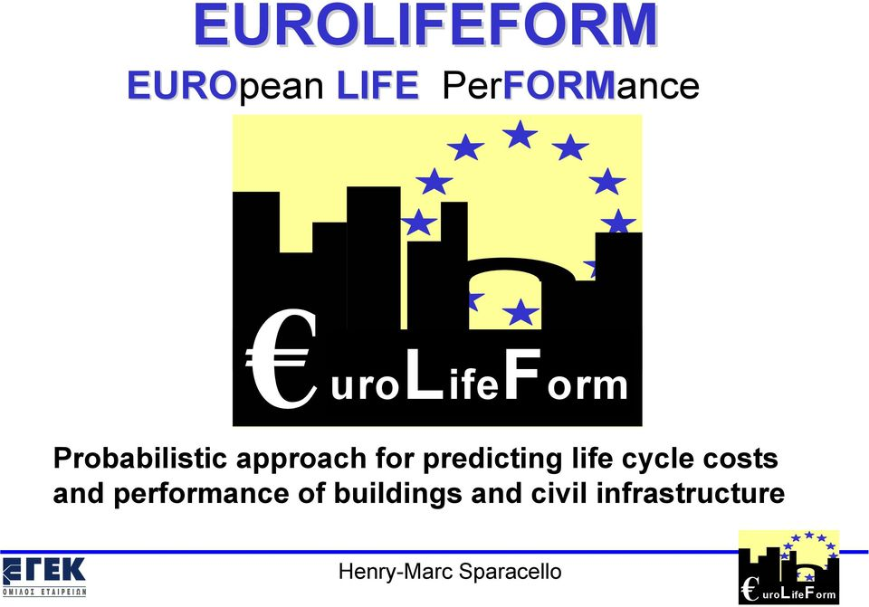 predicting life cycle costs and performance