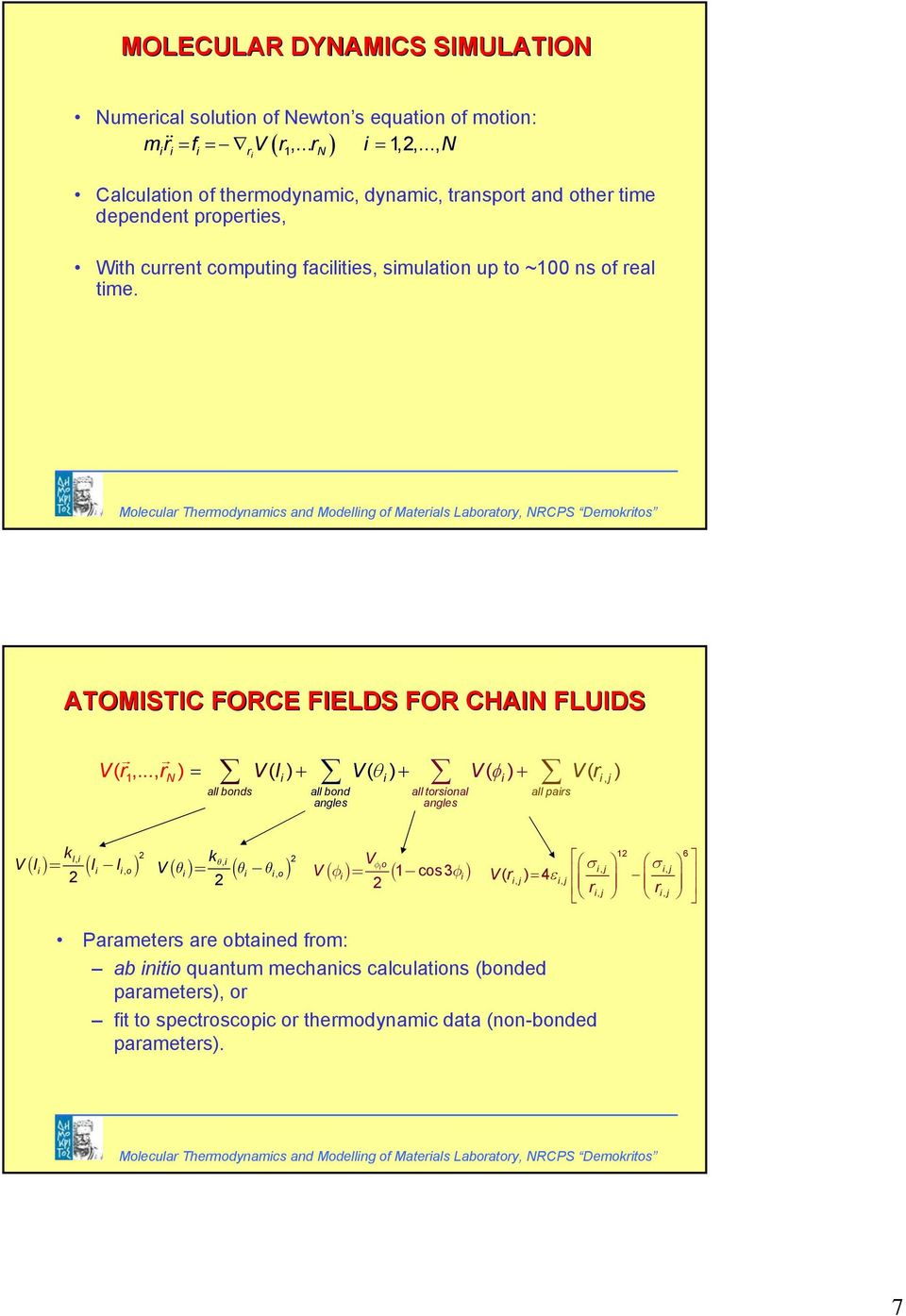Molecular Thermodynamcs and Modellng of Materals Laboratory, RCPS Demokrtos ATOMISTIC FORCE FIELDS FOR CHAI FLUIDS V( r,.