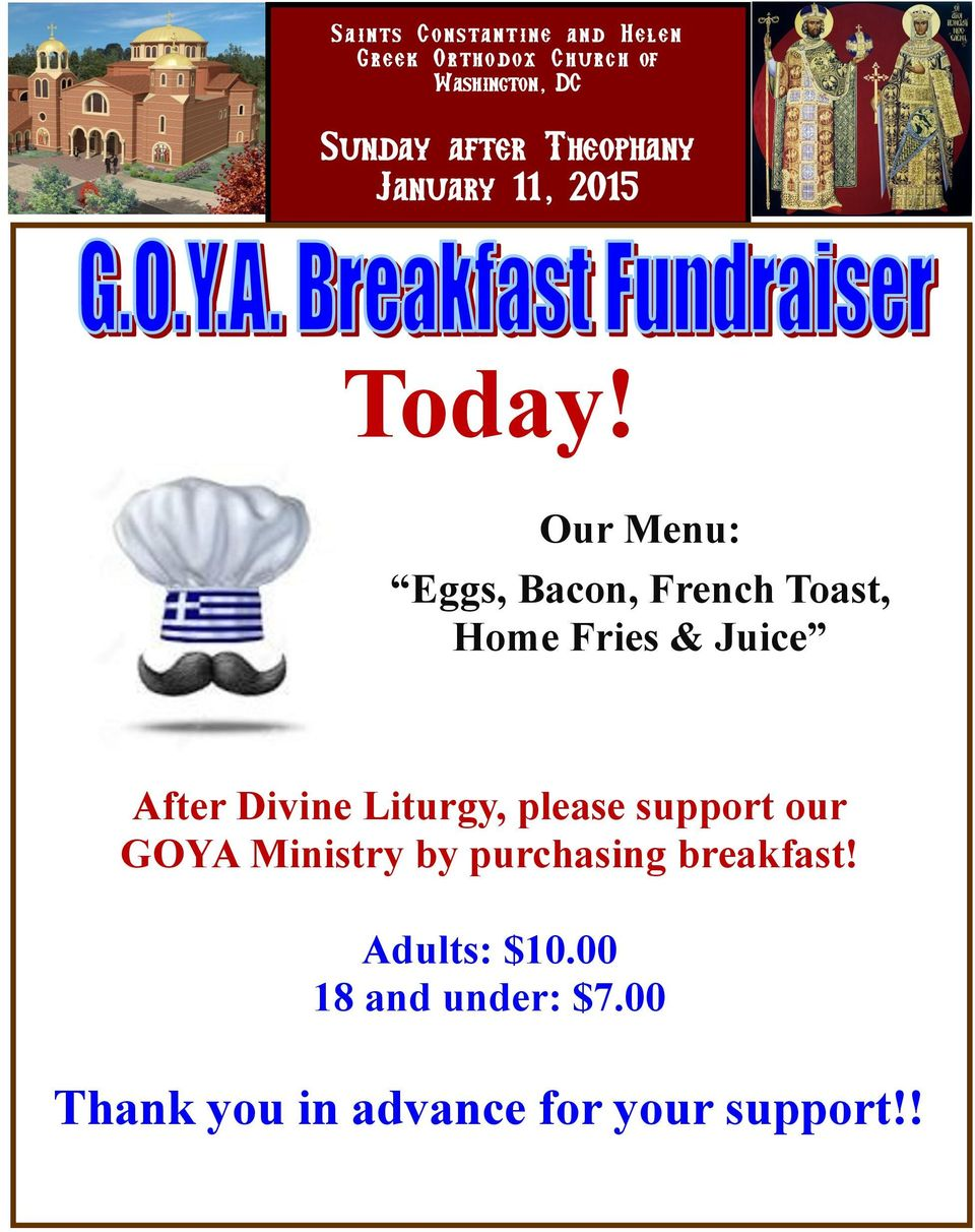 Our Menu: Eggs, Bacon, French Toast, Home Fries & Juice After Divine Liturgy,