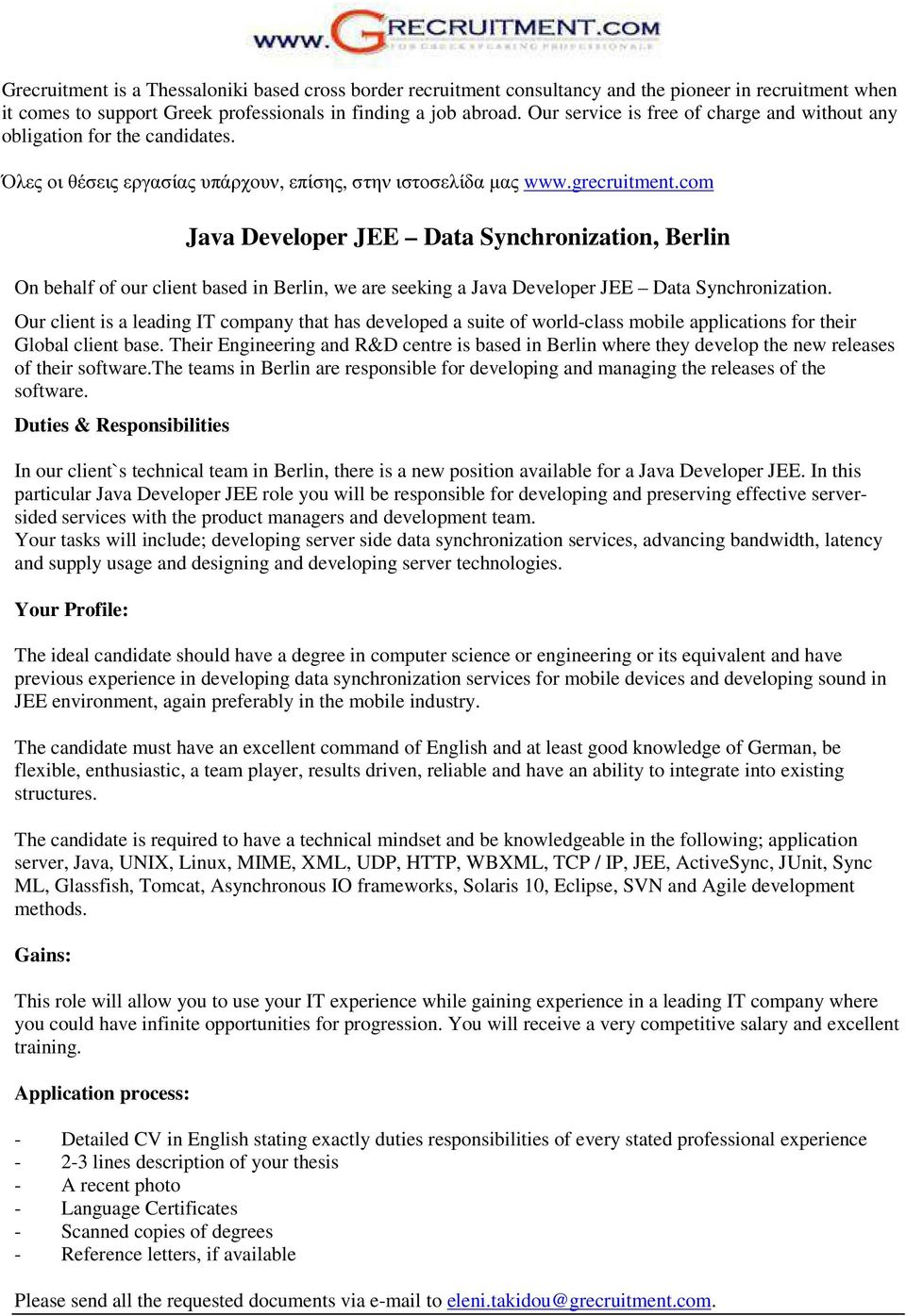 com Java Developer JEE Data Synchronization, Berlin On behalf of our client based in Berlin, we are seeking a Java Developer JEE Data Synchronization.