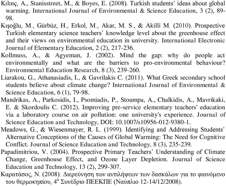 International Electronic Journal of Elementary Education, 2 (2), 217-236. Kollmuss, A., & Agyeman, J. (2002).