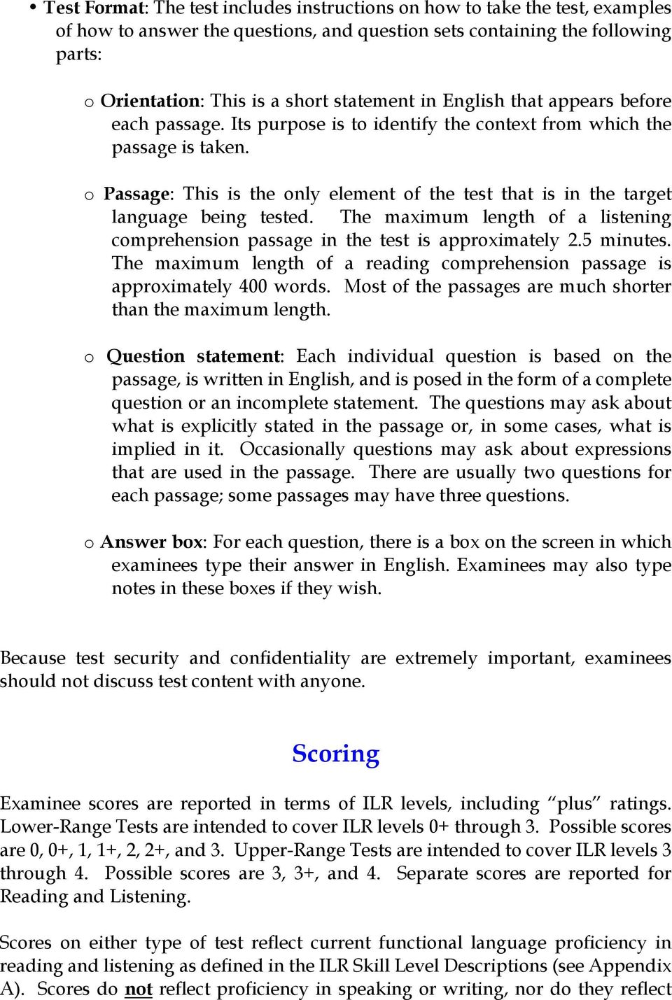 o Passage: This is the only element of the test that is in the target language being tested. The maximum length of a listening comprehension passage in the test is approximately 2.5 minutes.