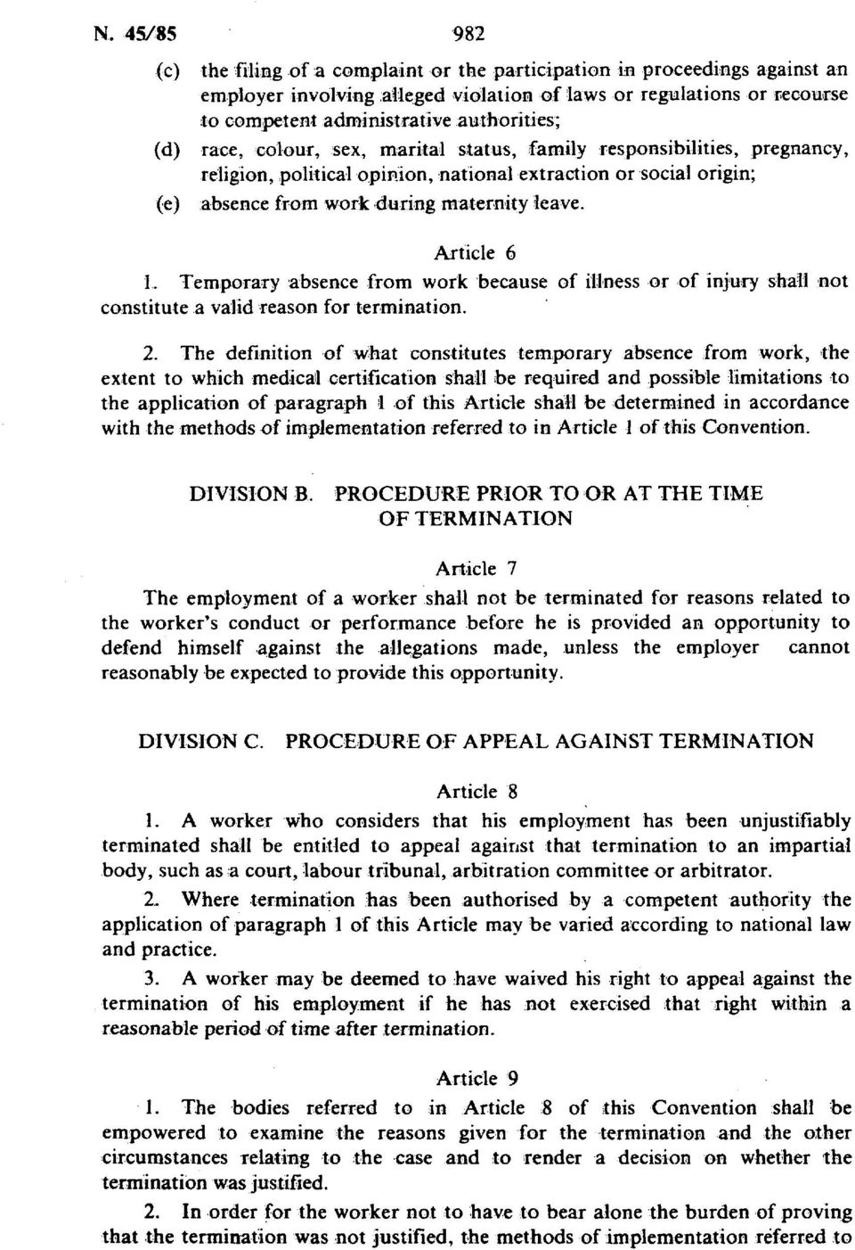 Article 6 1. Temporary absence from work because of illness or of injury shall not constitute a valid reason for termination. 2.