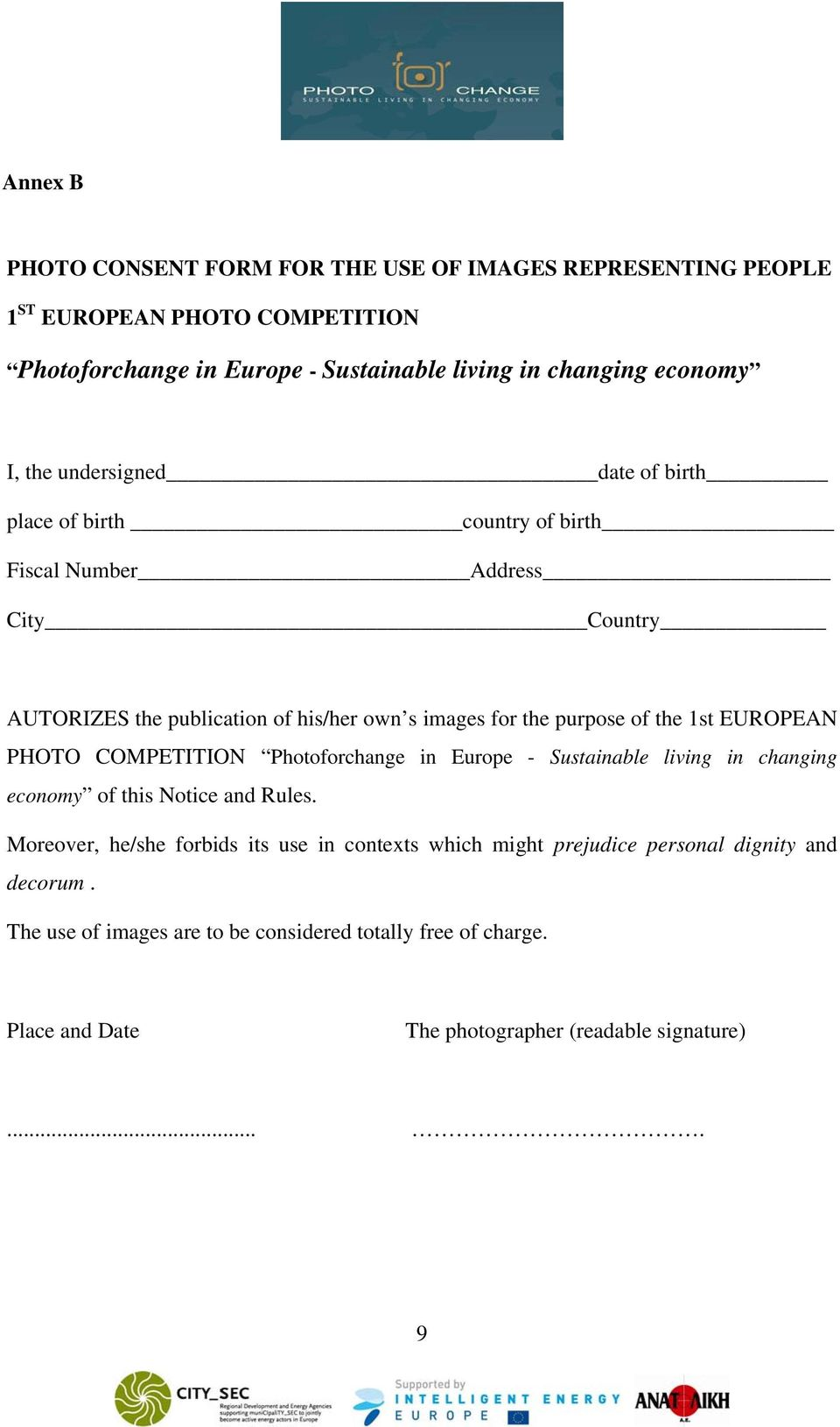 1st EUROPEAN PHOTO COMPETITION Photoforchange in Europe - Sustainable living in changing economy of this Notice and Rules.