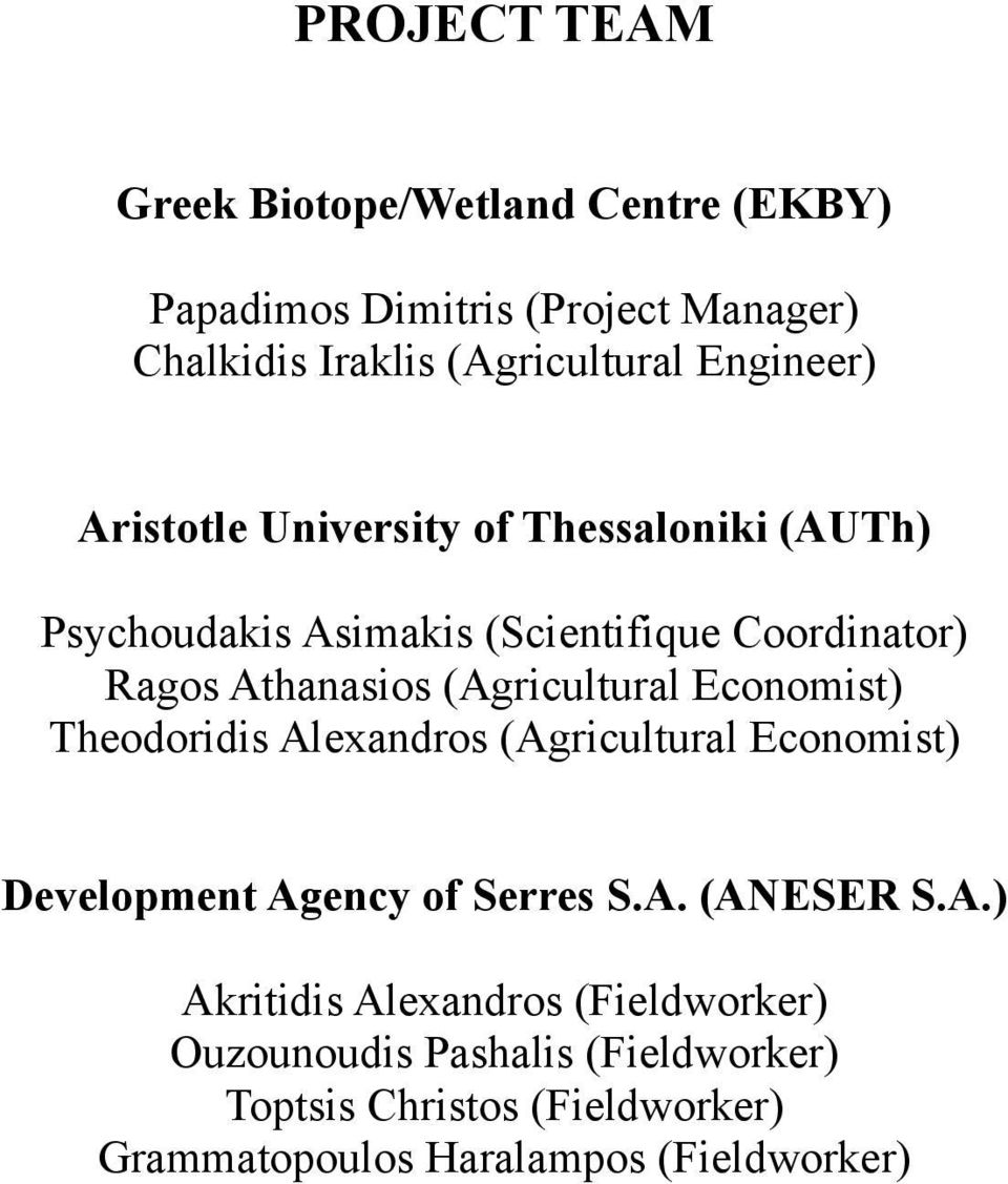 (Agricultural Economist) Theodoridis Alexandros (Agricultural Economist) Development Agency of Serres S.A. (ANESER S.A.)