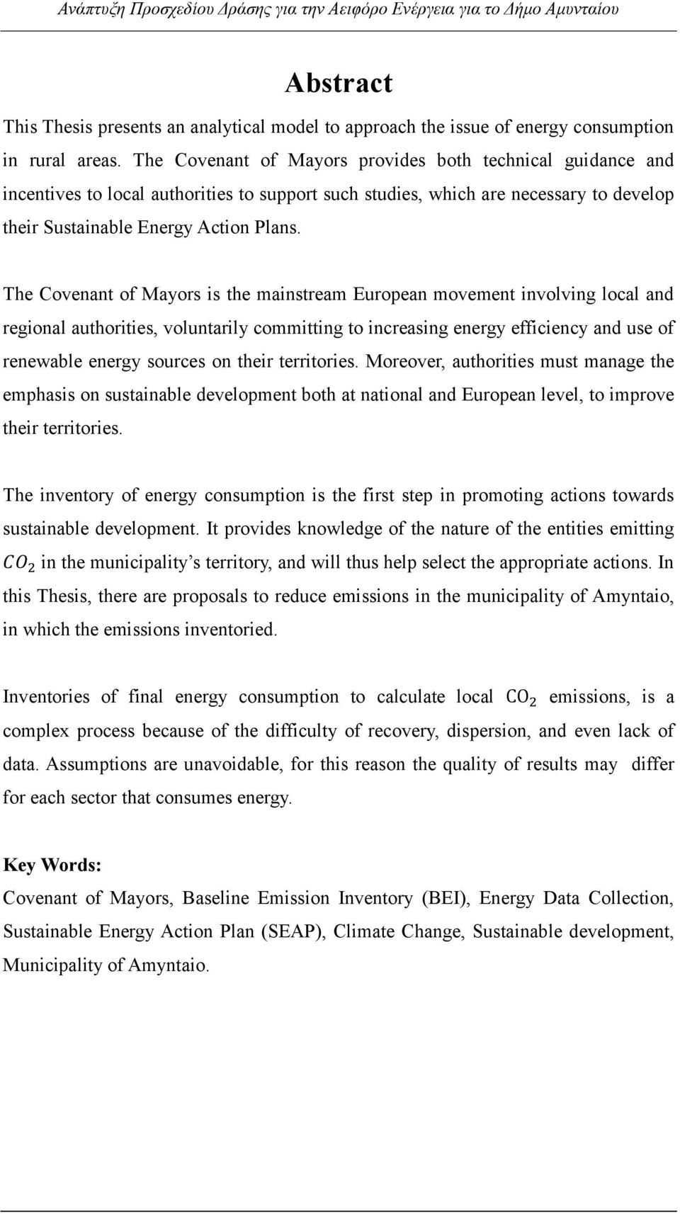 The Covenant of Mayors is the mainstream European movement involving local and regional authorities, voluntarily committing to increasing energy efficiency and use of renewable energy sources on