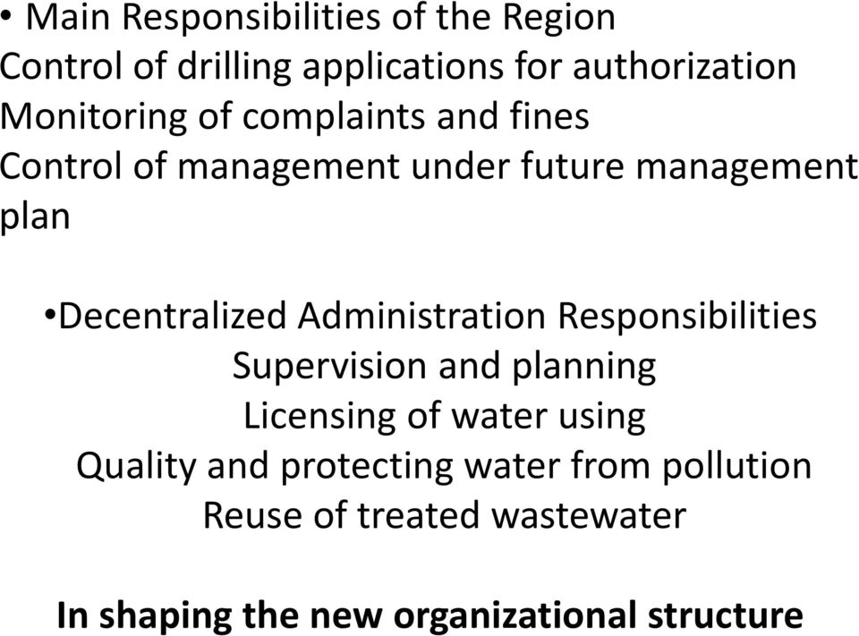 Decentralized Administration Responsibilities Supervision and planning Licensing of water using
