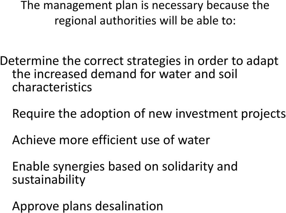 soil characteristics Require the adoption of new investment projects Achieve more