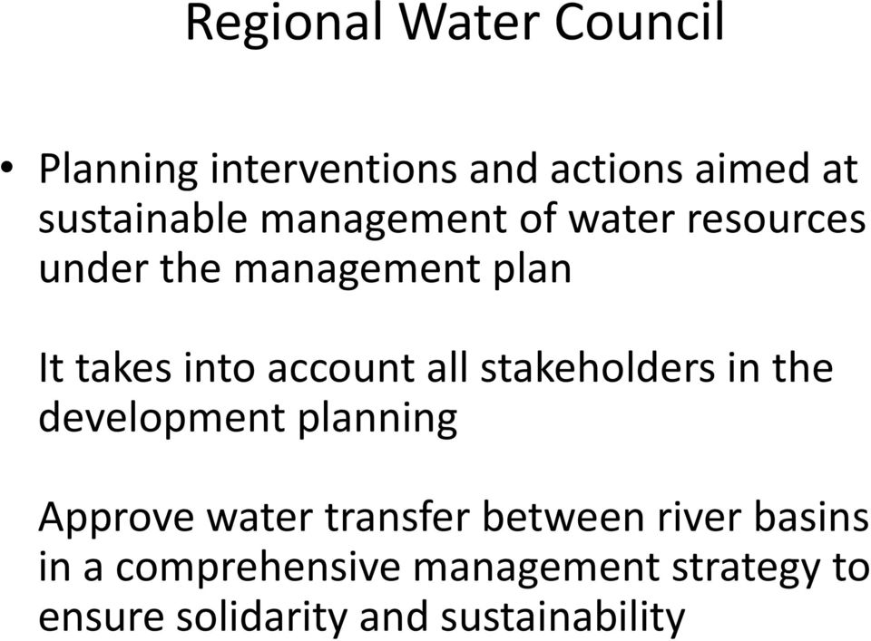 all stakeholders in the development planning Approve water transfer between