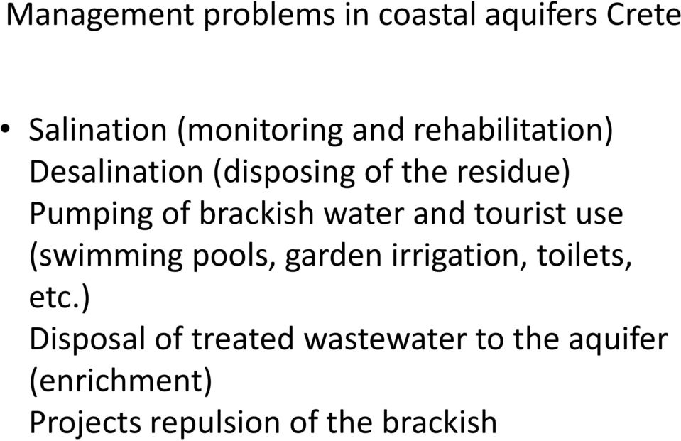 water and tourist use (swimming pools, garden irrigation, toilets, etc.
