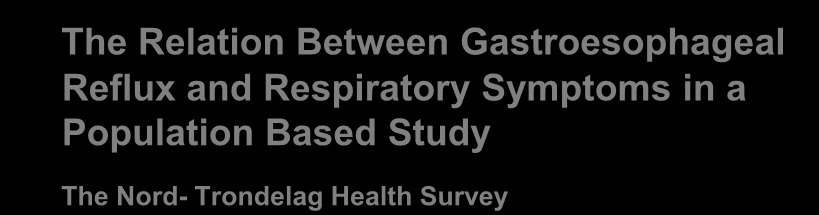 The Relation Between Gastroesophageal Reflux and Respiratory Symptoms in a Population