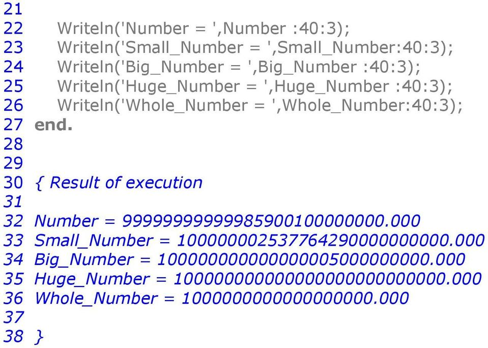 end. 0 { Result of execution 1 Number = 500100000000.000 Small_Number = 10000000577640000000000.
