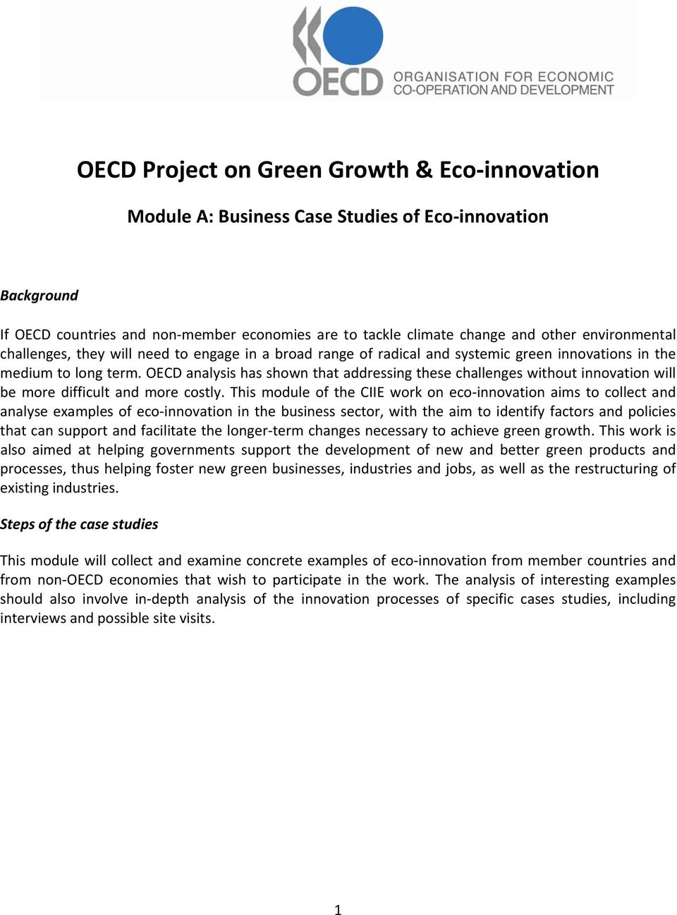 OECD analysis has shown that addressing these challenges without innovation will be more difficult and more costly.