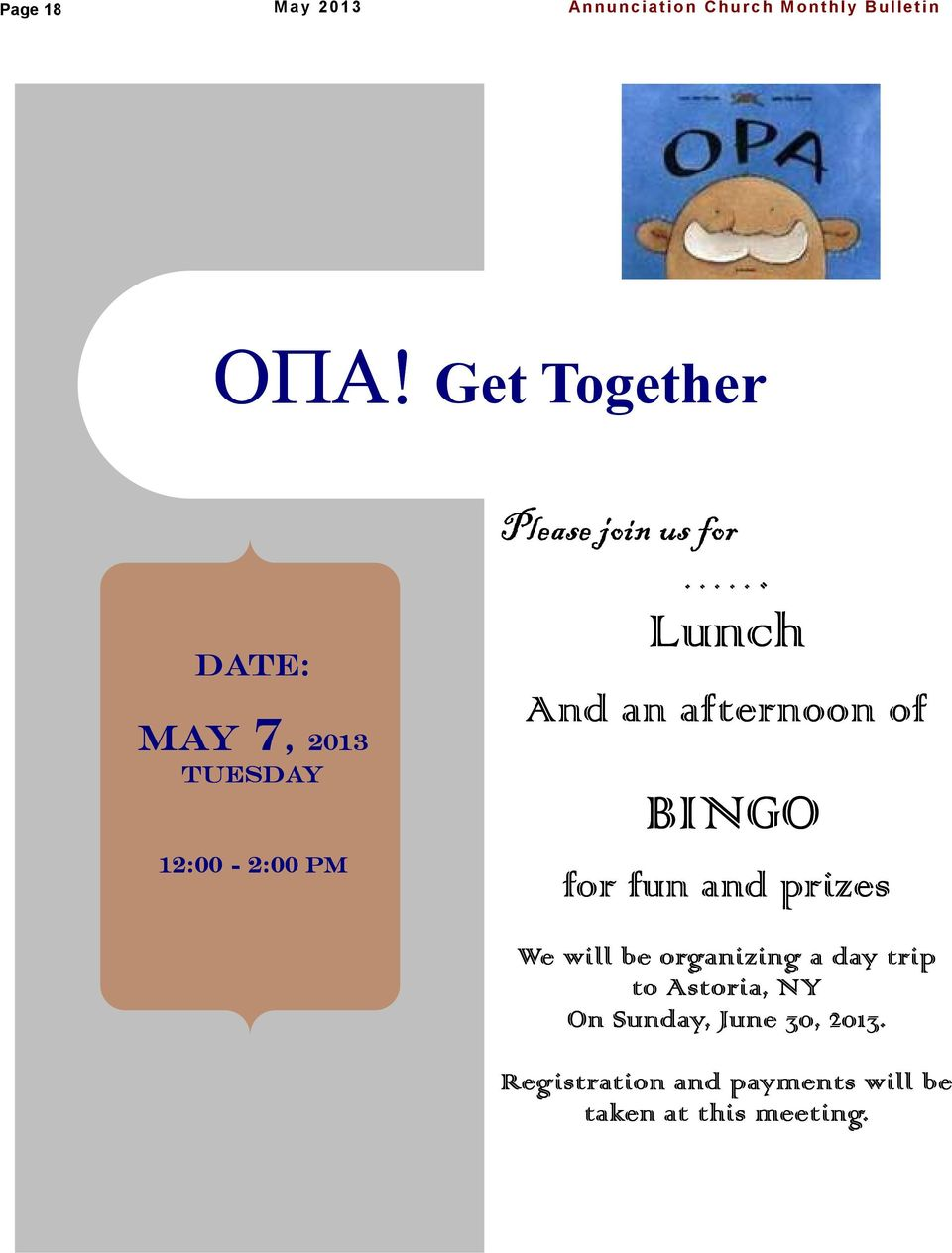 ..... Lunch And an afternoon of BINGO for fun and prizes We will be organizing a