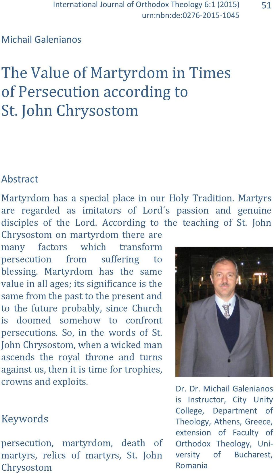 John Chrysostom on martyrdom there are many factors which transform persecution from suffering to blessing.