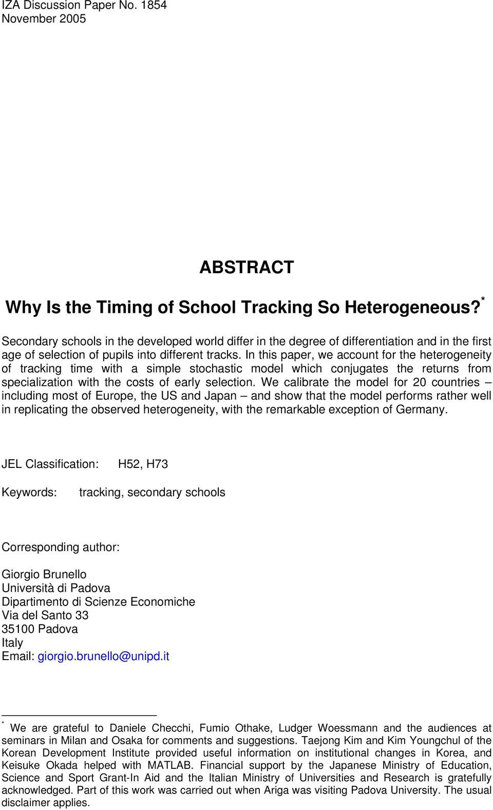 In this paper, we account for the heterogeneity of tracking time with a simple stochastic model which conjugates the returns from specialization with the costs of early selection.