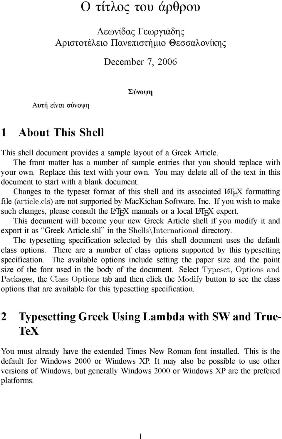 You may delete all of the text in this document to start with a blank document. Changes to the typeset format of this shell and its associated L A TEX formatting file (article.