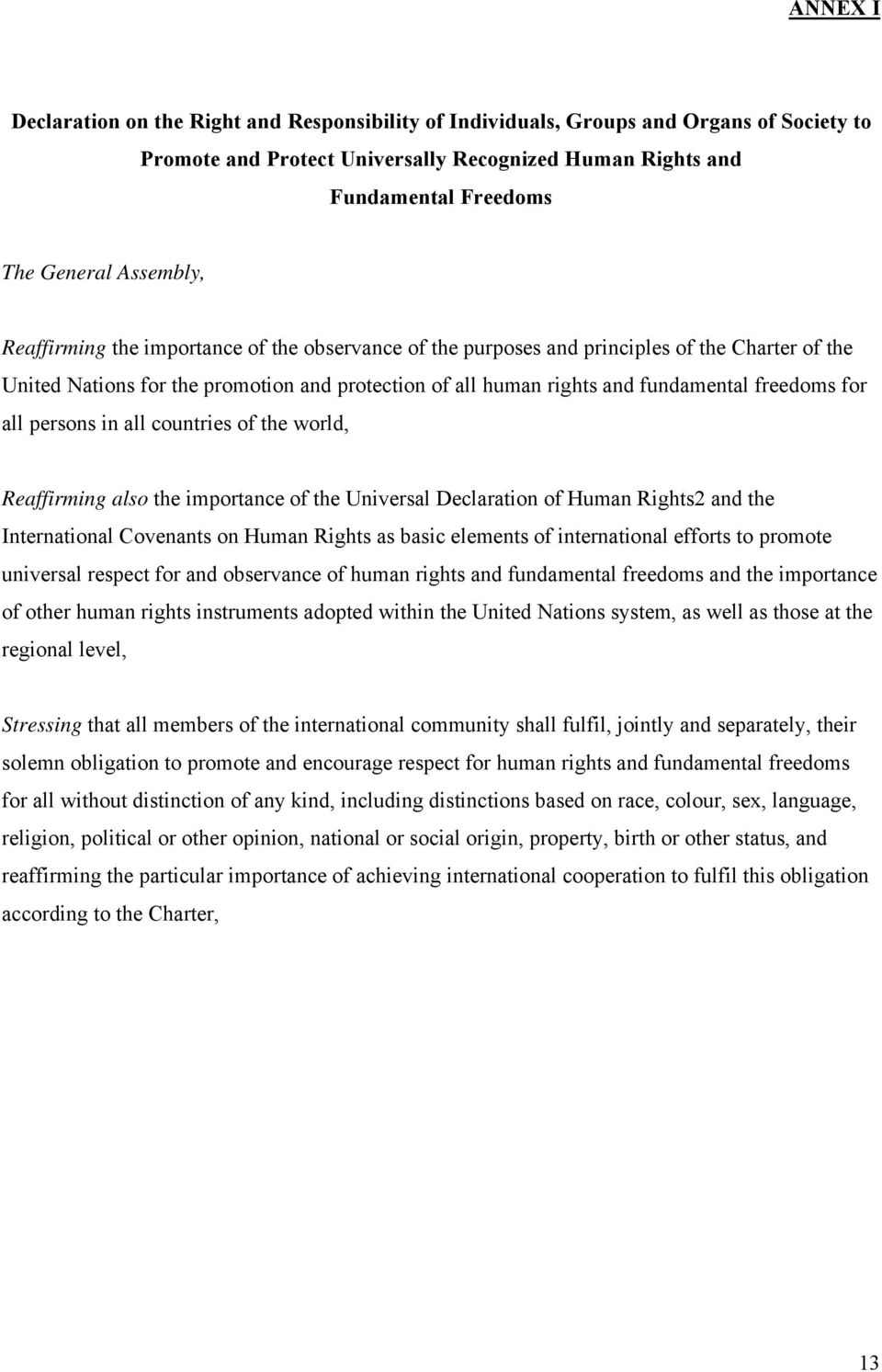 freedoms for all persons in all countries of the world, Reaffirming also the importance of the Universal Declaration of Human Rights2 and the International Covenants on Human Rights as basic elements
