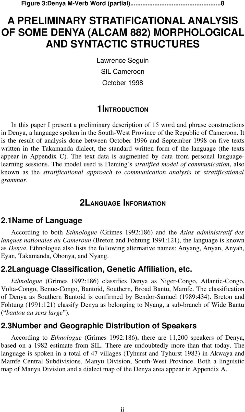 preliminary description of 15 word and phrase constructions in Denya, a language spoken in the South-West Province of the Republic of Cameroon.