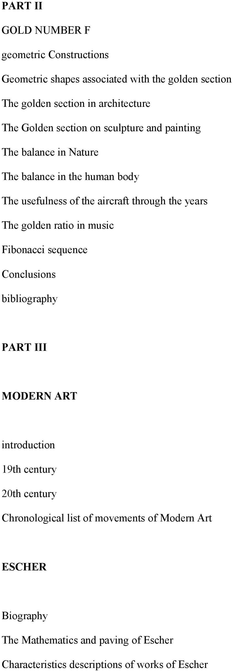years The golden ratio in music Fibonacci sequence Conclusions bibliography PART III MODERN ART introduction 19th century 20th century