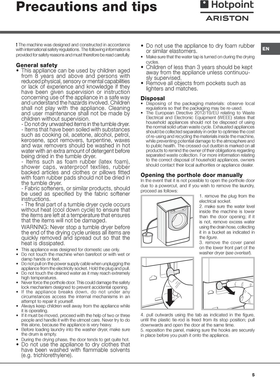 General safety This appliance can be used by children aged from 8 years and above and persons with reduced physical, sensory or mental capabilities or lack of experience and knowledge if they have