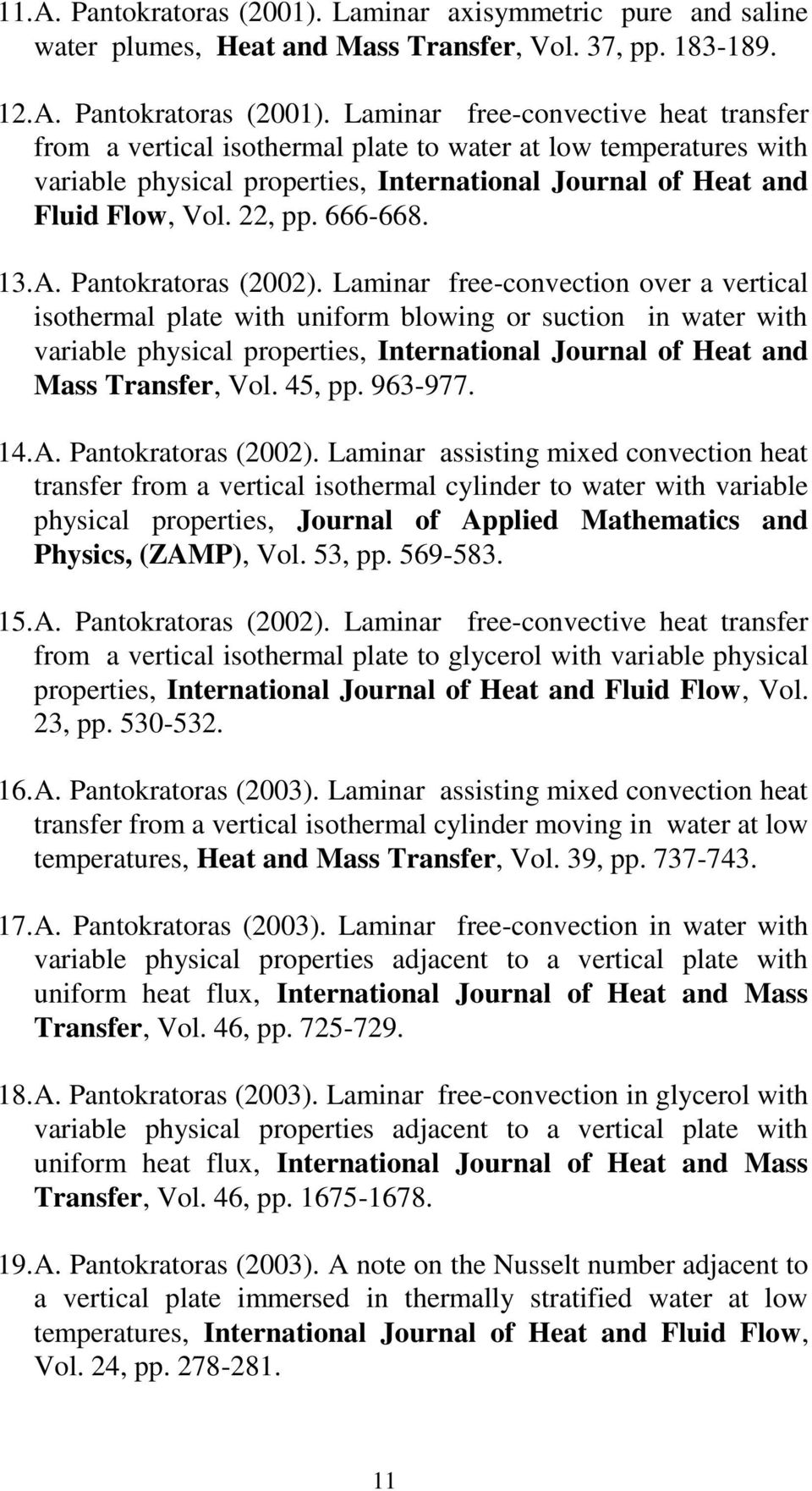 Laminar free-convective heat transfer from a vertical isothermal plate to water at low temperatures with variable physical properties, International Journal of Heat and Fluid Flow, Vol. 22, pp.