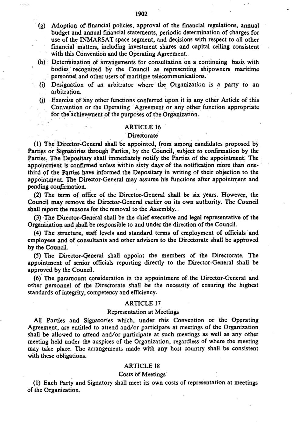 (h) Determination of arrangements for consultation on a continuing basis with bodies recognized by the Council as representing shipowners maritime personnel and other users of maritime