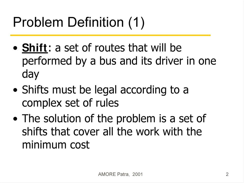 to a complex set of rules The solution of the problem is a set of