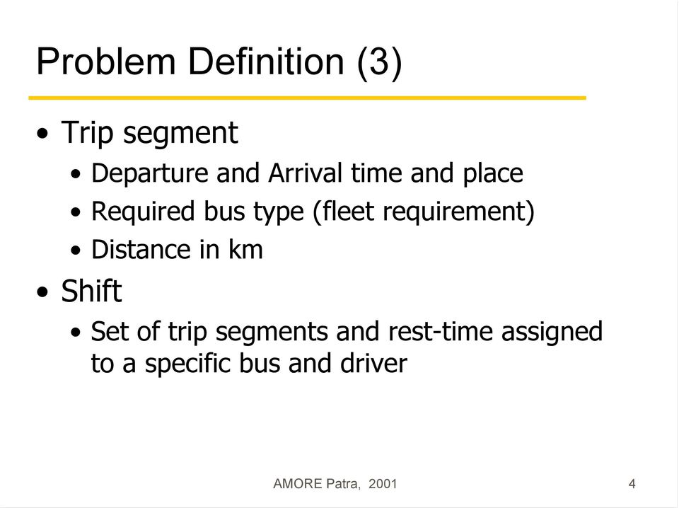 requirement) Distance in km Shift Set of trip segments