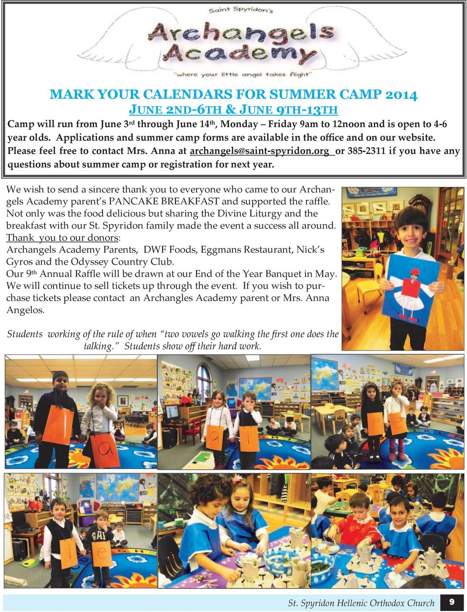org or 385-2311 if you have any questions about summer camp or registration for next year.