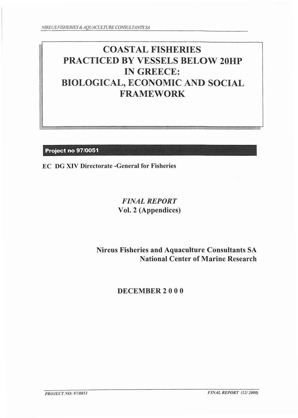 -General for Fisheries FINAL REPORT νοι 2 (Appendices) Nireus Fisheries and Aquaculture
