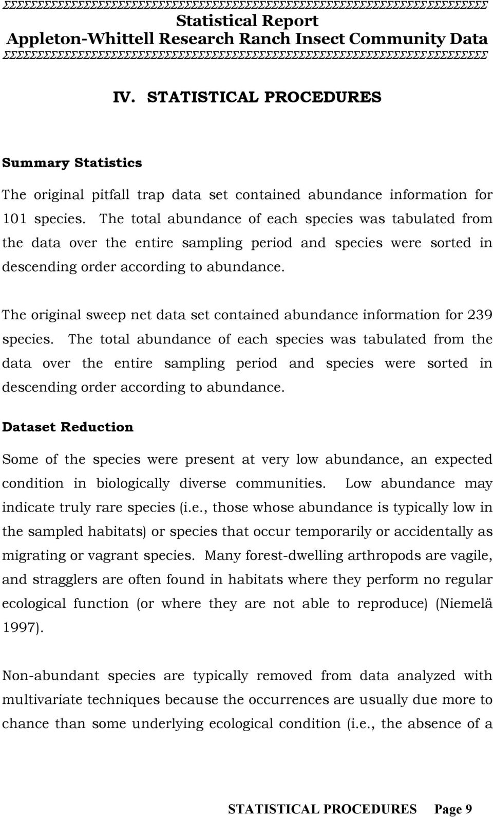 The original sweep net data set contained abundance information for 239 species.