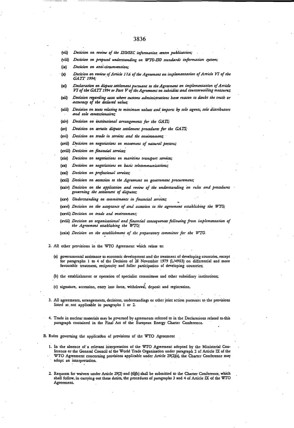 6 of the Agreement on implementation of Article VI ofthe GATT 1994; Declaration on dispute settlement pursuant, to the Agreement on implementation of Article VI of the GATT 1994 or Part V of the