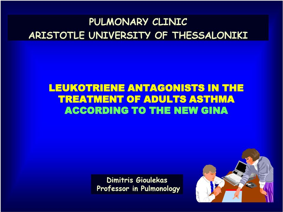 TREATMENT OF ADULTS ASTHMA ACCORDING TO THE