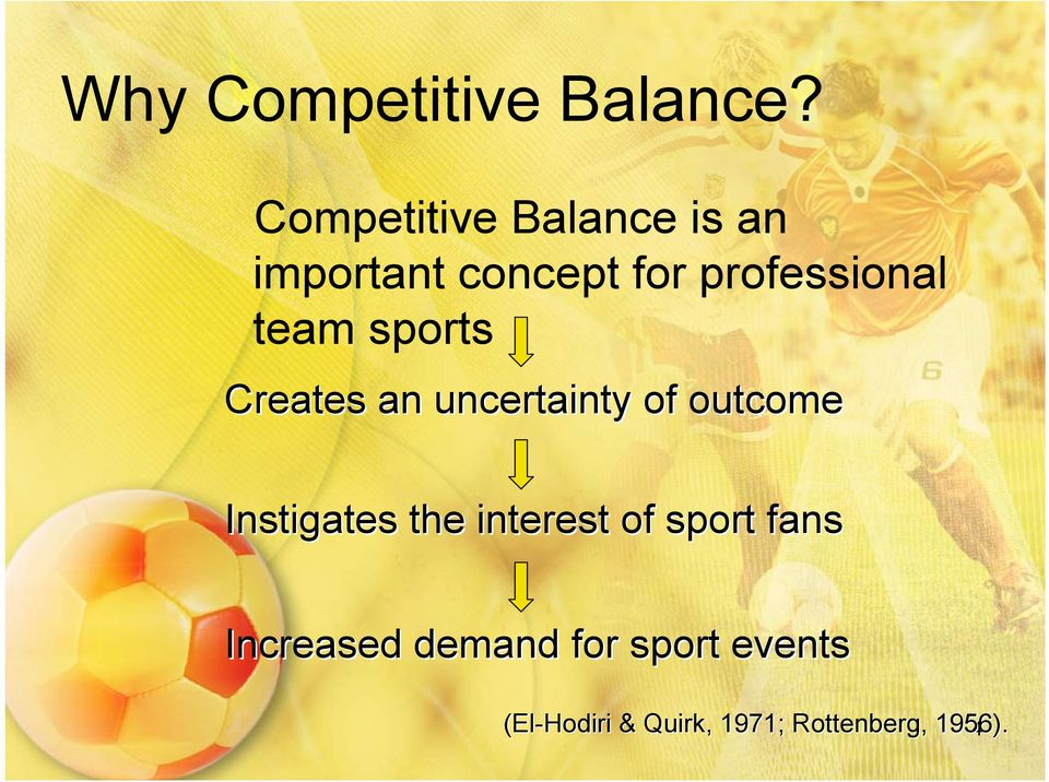 team sports Creates an uncertainty of outcome nstigates the